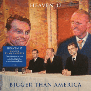 Heaven 17 - Bigger Than America -RSD- - 5014797899353 - DEMON