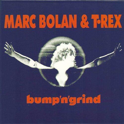 Marc Bolan/T. Rex - Bump N Grind - 5014797899377 - DEMON