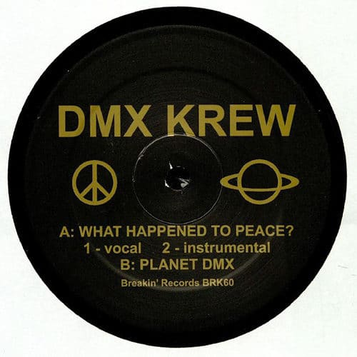 DMX Krew - What Happened To Peace? - BRK60 - BREAKIN' RECORDS