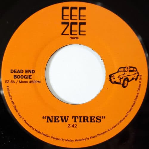 Dead End Boogie - New Tires/Dance With A Blizzard - EZ-5 - EEE ZEE RECORDS