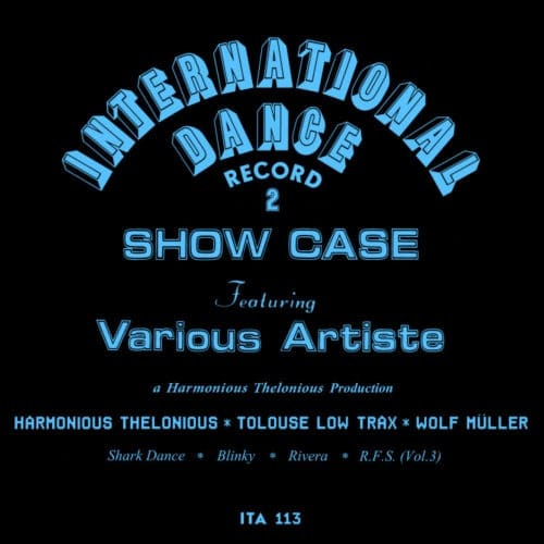 Harmonious Thelonious - International Dance Record 2 / Tolouse Low Trax / Wolf Müller - ITA113 - ITALIC