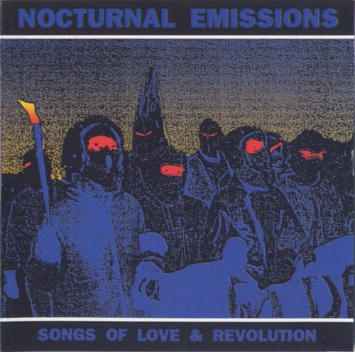 Nocturnal Emissions - Songs Of Love and Revolution - MNQ131 - MANNEQUIN RECORDS
