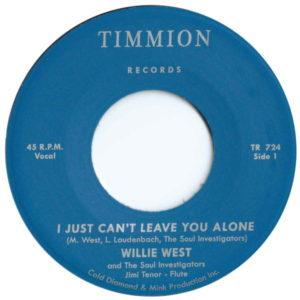 Willie West & The Soul Investigators - I Just Can't Leave You Alone (feat. Jimi Tenor) - TR724 - TIMMION RECORDS