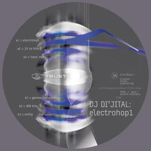 DJ Di'jital - Electro Hop - TRUST034 - TRUST RECORDS