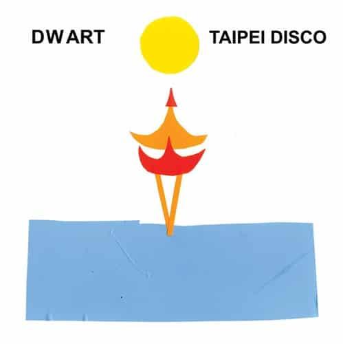 DWART - Taipei Disco - ZAM002 - HOLUZAM