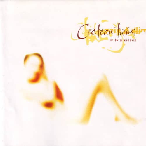 Cocteau Twins - Milk & Kisses - 602577310614 - MERCURY