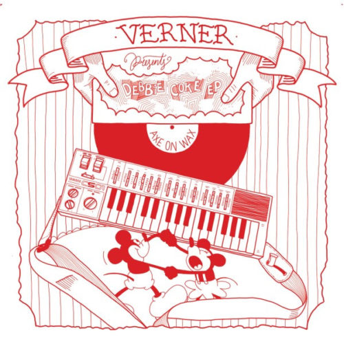 Verner - Debbie Coke EP - AOW009 - AXE ON WAX