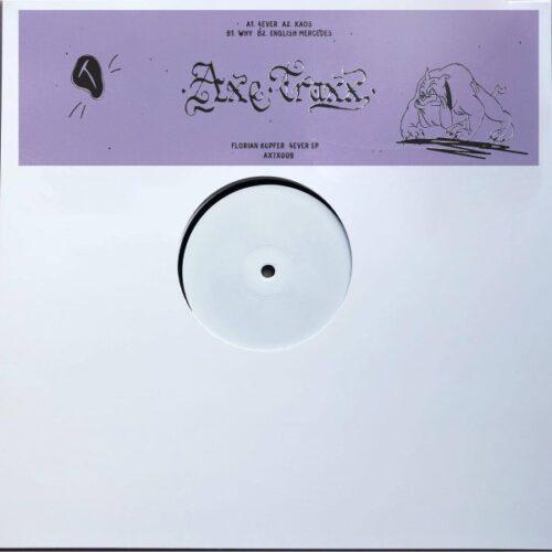 Florian Kupfer - 4ever EP - AXTX009 - AXE TRAXX