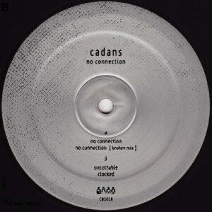Cadans - No Connection - CBS028 - CLONE BASEMENT SERIES