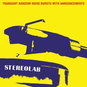 Stereolab - Transient Random-Noise Bursts With Announcements (Expanded Edition) - D-UHF-CD02R - DUOPHONIC ULTRA HIGH FREQUENCY DISKS