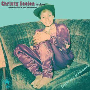 Christy Essien Igbokwe - Give Me A Chance - DWAPS2107 - AFRODISIA