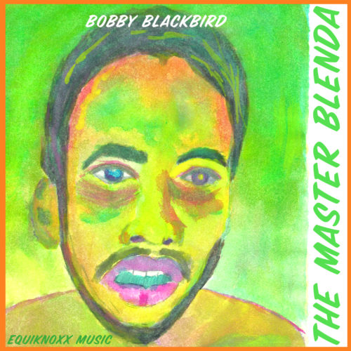 Bobby Blackbird - The Master Blenda - EM08 - EQUIKNOXX MUSIC