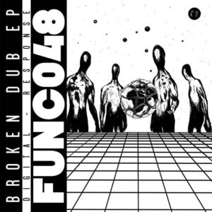 Digital/Response - Broken Dub EP - FUNC048 - FUNCTION