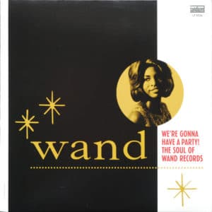 Various - We're Gonna Have A Party! The Soul Of Wand Records - LP5536 - SUNDAZED MUSIC