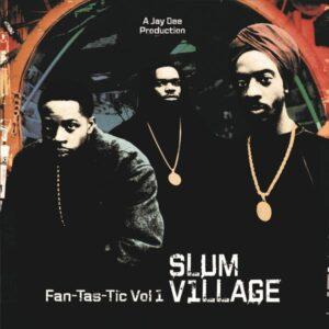 Slum Village - Fan-Tas-Tic Vol.1 - NMG5762LP - NE'ASTRA MUSIC GROUP