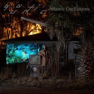 Quantic - Atlantic Oscillations - TRULP370 - TRU THOUGHTS