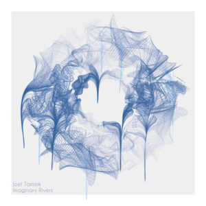 Joel Tammik - Imaginary Rivers - TXT57 - TXT RECORDINGS