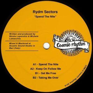 Rydm Sectors - Spend The Nite - CRM12 - COSMIC RHYTHM