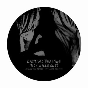 Various - Casting Shadows – Mick Wills Cuts - CSMW - CASTING SHADOWS