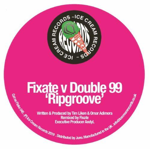 Fixate/Double99 - Ripgroove - FLAKE045 - ICE CREAM