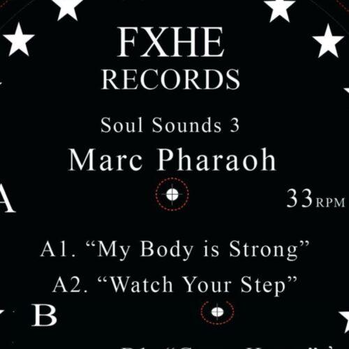 Marc Pharaoh - Soul Sounds 3 - FXHE-SCMK - FXHE