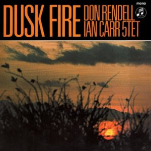 The Don Rendell/Ian Car Quintet - Dusk Fire - JMANLP108X - JAZZMAN