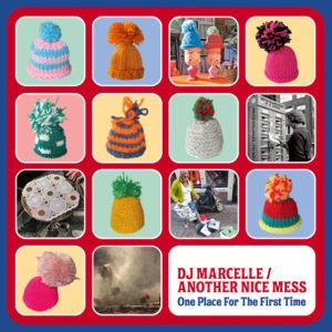 DJ Marcelle/Another Nice Mess - One Place For The First Time - JMM-216 - JAHMONI