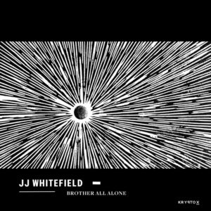 JJ Whitefield - Brother All Alone (180g) - KRY010 - KRYPTOX
