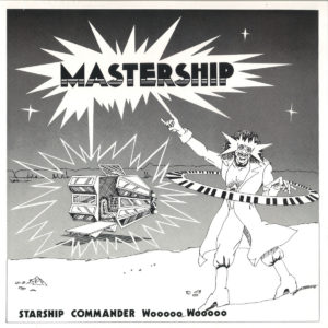 Starship Commander Wooooo Wooooo - Mastership - LER1005 - LEFT EAR RECORDS