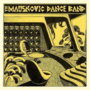 The Mauskovic Dance Band - The Mauskovic Dance Band - SNDWLP130 - SOUNDWAY
