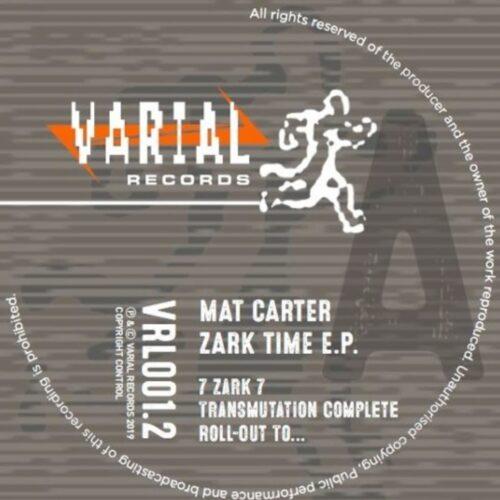 Mat Carter - Zark Time EP - VRL001-2 - VARIAL