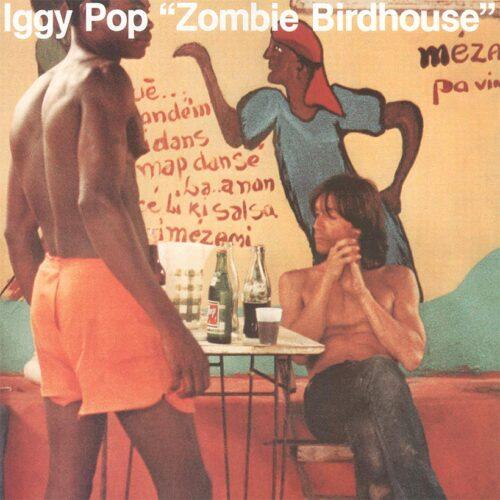 Iggy Pop - Zombie Birdhouse - 0602577438547 - CHRYSALIS