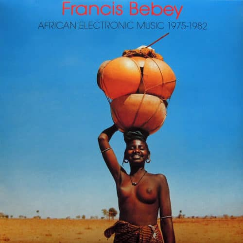 Francis Bebey - African Electronic Music 1975-1982 - BB039LP - BORN BAD RECORDS