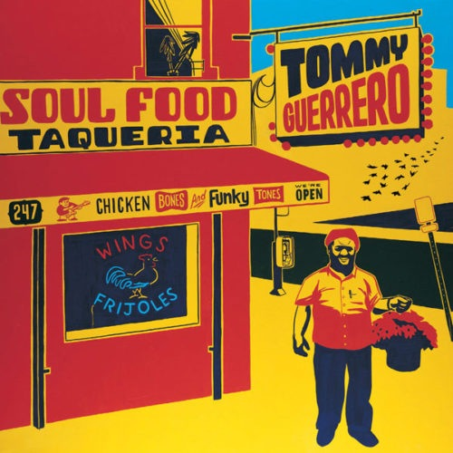 Tommy Guerrero - Soul Food Taqueria - BEWITH026LP - BE WITH RECORDS