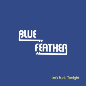 Blue Feather - Let's Funk Tonight (Faze Action remix) - BSTX063 - BEST ITALY