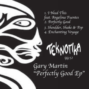 Gary Martin - Perefectly Good EP - GG-052 - TEKNOTIKA
