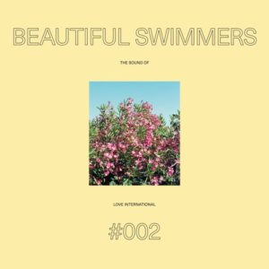 Beautiful Swimmers - The Sound Of Love International 002 - LITPLP002 - LOVE INTERNATIONAL