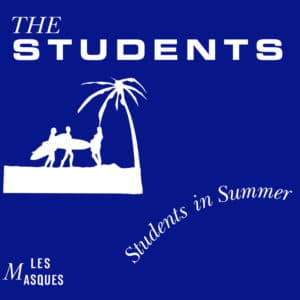 The Students - Students In Summer - MASQ0001V - LES MASQUES