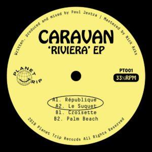 Caravan - Riviera EP - PT001 - PLANET TRIP