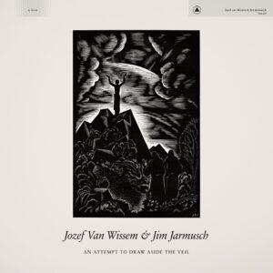 Jozef Van Wissem/Jim Jarmusch - An Attempt To Draw Aside The Veil - SBR218 - SACRED BONES