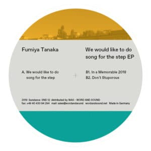 Fumiya Tanaka - We Would Like To Do Song For The Step Ep - SND012 - SUNDANCE