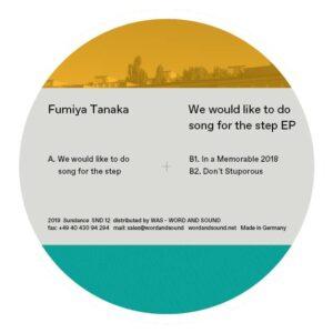Fumiya Tanaka - We Would Like To Do Song For The Step Ep - SND012 - SUNDANCE