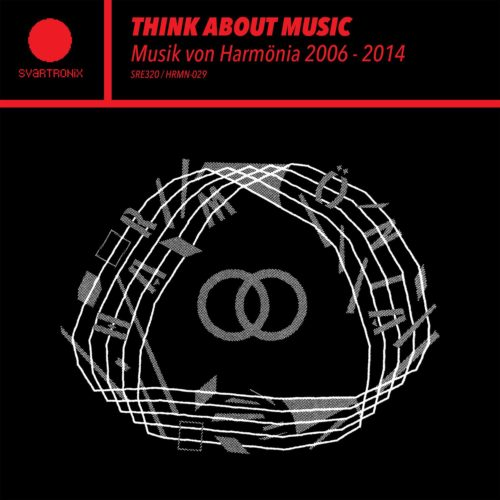 Various - Think About Music – Musik von Harmönia 2006-2014 - SRE320 - SVART RECORDS