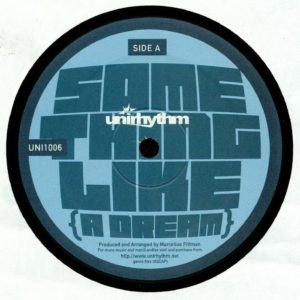 Marcellus Pittman - Something Like A Dream - UNI1006 - UNIRHYTHM