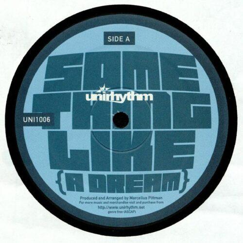 Marcellus Pittman - Something Like A Dream - UNI1006 - UNIRHYTHM