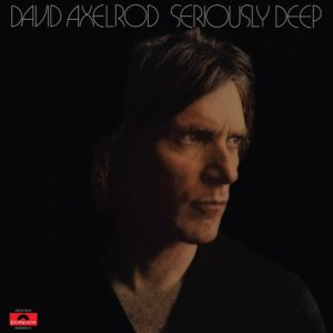 David Axelrod - Seriously Deep - GET54100LP - GET ON DOWN
