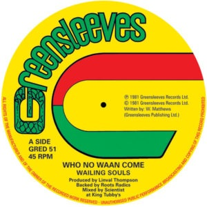 Wailing Souls / Al Campbell - Who No Waan Come / Unfaithful Children (Extended) - GRED51 - GREENSLEEVES