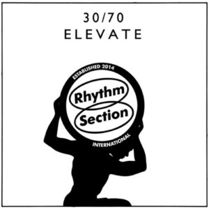 30/70 - Elevate - RS020 - RHYTHM SECTION INTERNATIONAL
