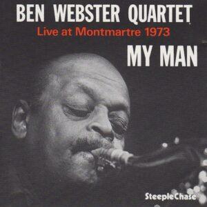 Ben Webster - My Man - Live At Montmartre 1973 - SCS1008 - STEEPLECHASE