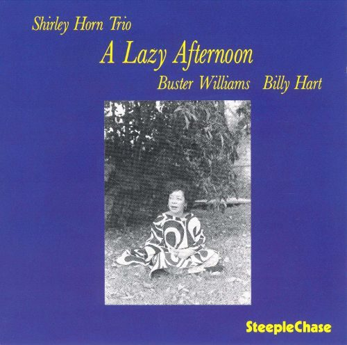 Shirley Horn Trio - A Lazy Afternoon - SCS1111 - STEEPLECHASE